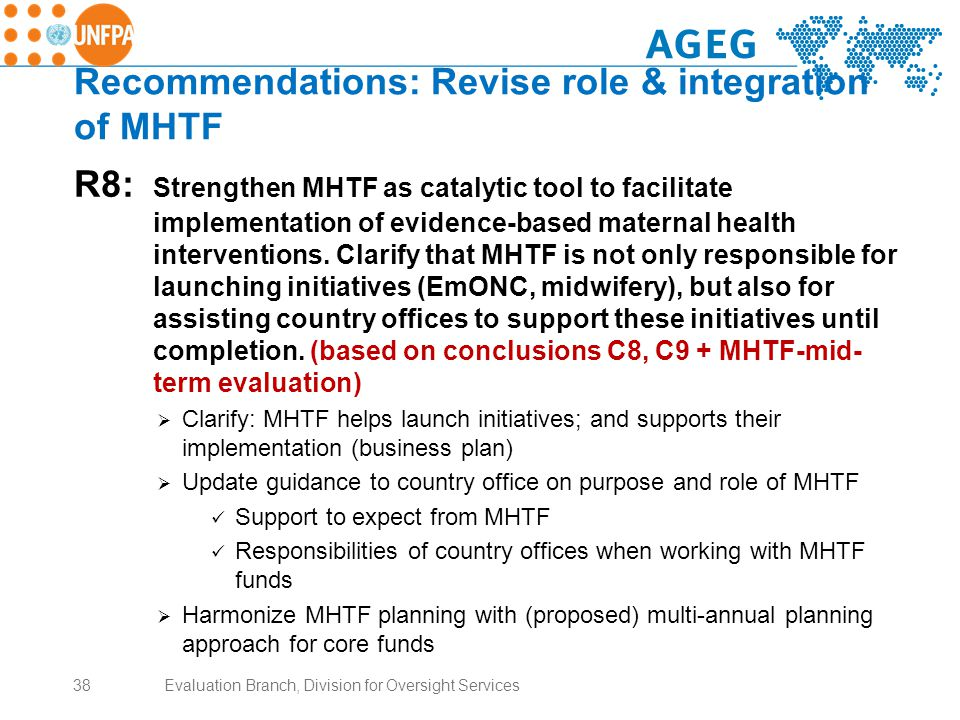 Recommendations: Revise role & integration of MHTF R8: Strengthen MHTF as catalytic tool to facilitate implementation of evidence-based maternal health interventions.