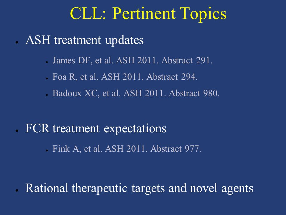 Rituximab + Lenalidomide for Patients With Previously Untreated CLL: Phase II ● Patients with previously untreated CLL (n = 69) – Patients younger than 65 yrs of age: n = 40 – Patients 65 yrs of age or older: n = 29 ● Primary endpoint: CR in patients 65 yrs ● Secondary endpoints – Safety, ORR, PFS James DF, et al.