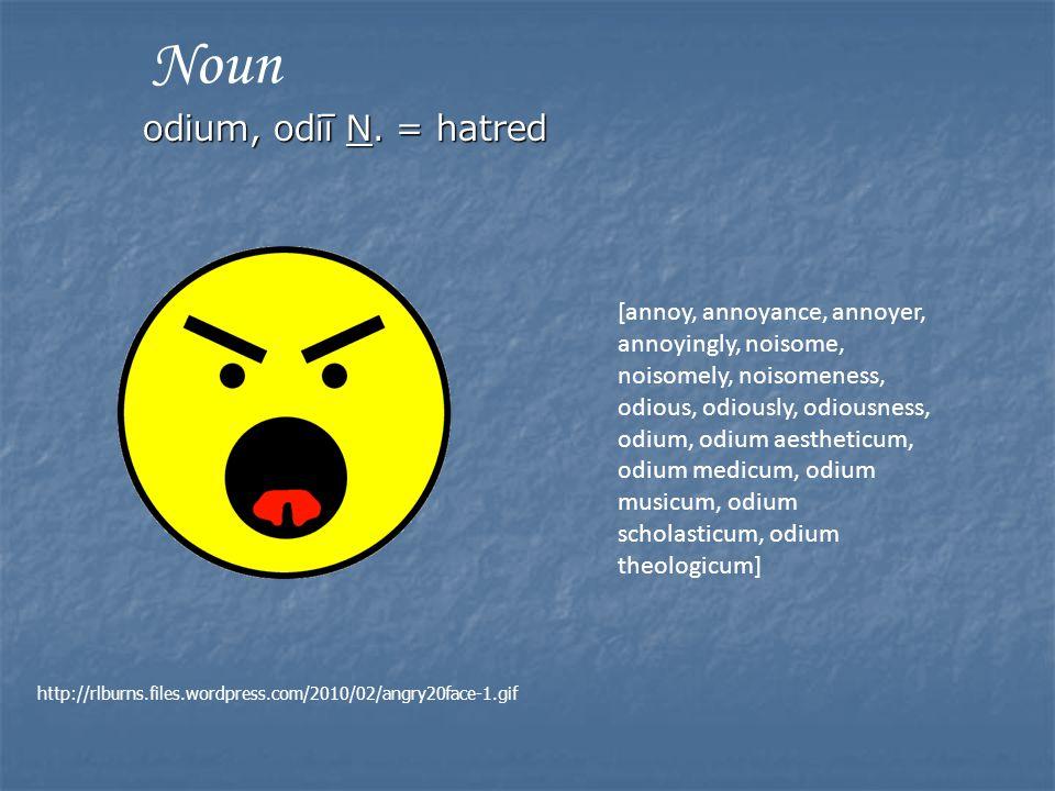 odium, odiī N.