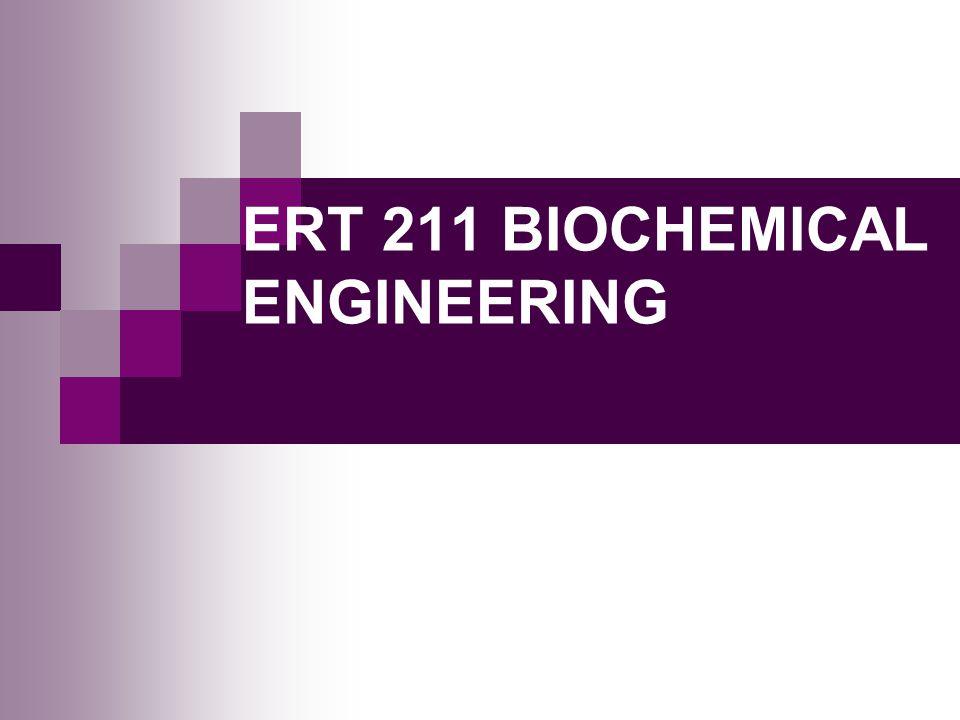 ERT 211 BIOCHEMICAL ENGINEERING