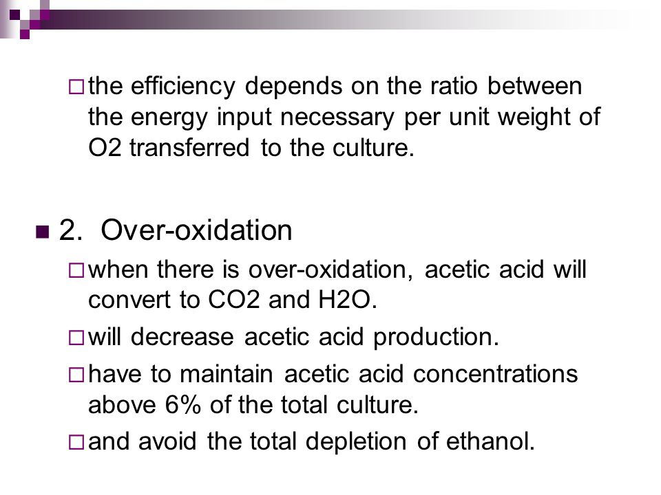 the efficiency depends on the ratio between the energy input necessary per unit weight of O2 transferred to the culture.