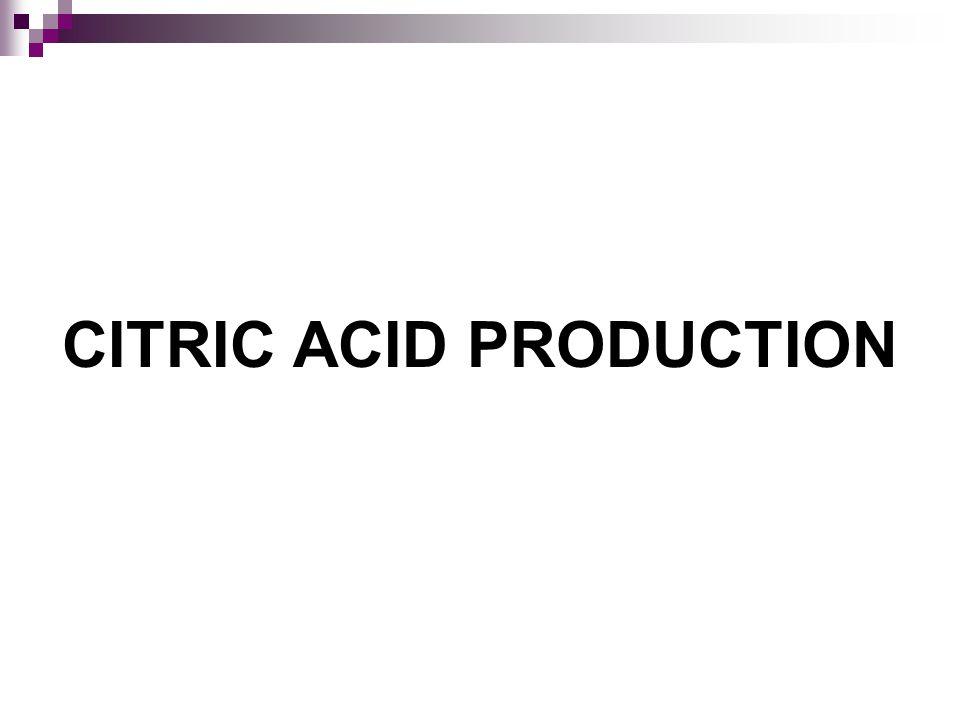 CITRIC ACID PRODUCTION