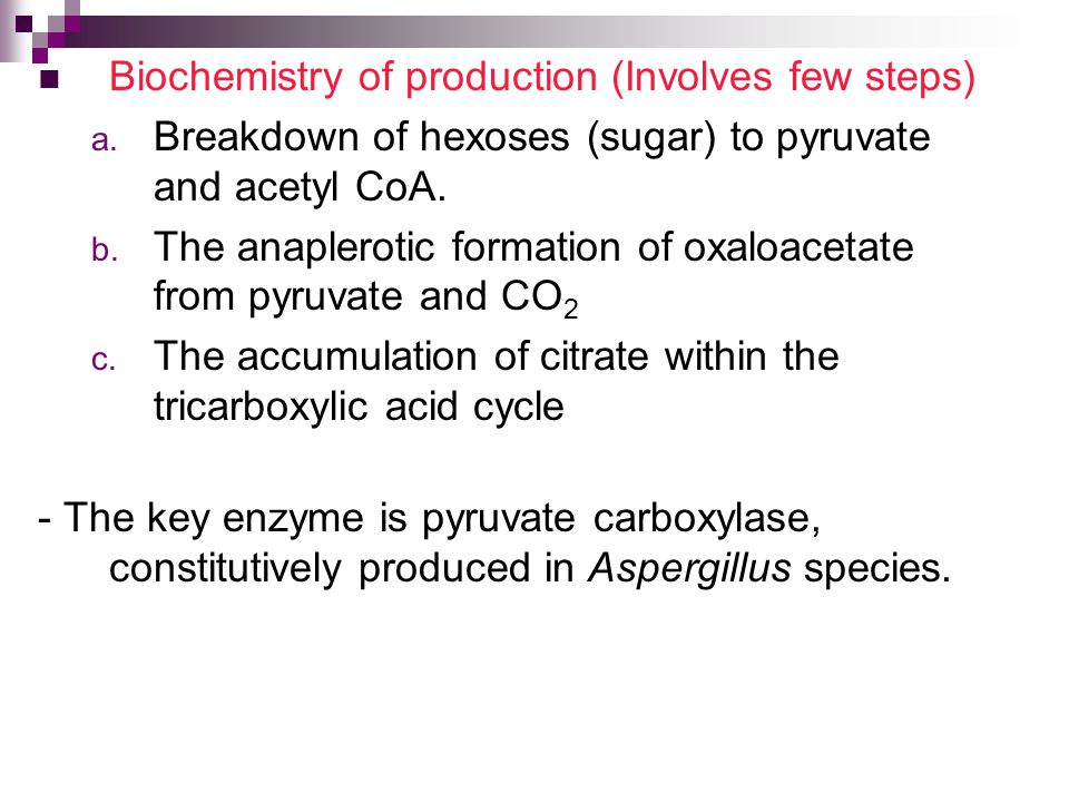 Biochemistry of production (Involves few steps) a.