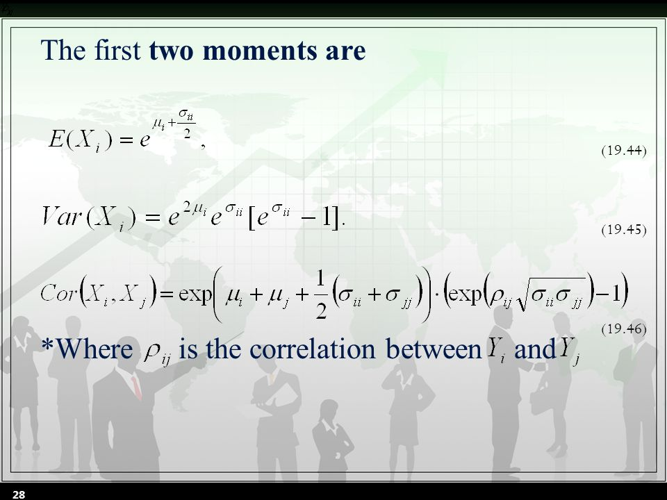 The first two moments are *Where is the correlation between and (19.44) (19.45) (19.46) 28