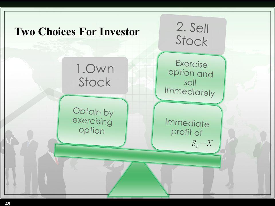 1.Own Stock 2.