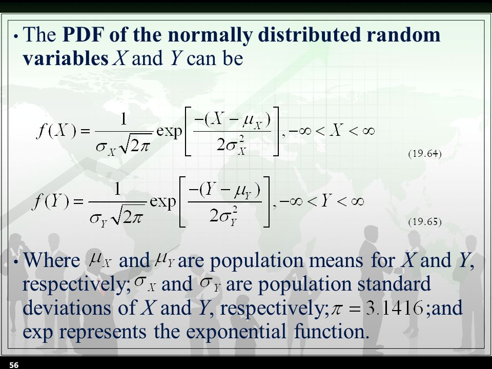 The PDF of the normally distributed random variables X and Y can be Where and are population means for X and Y, respectively; and are population standard deviations of X and Y, respectively; ;and exp represents the exponential function.