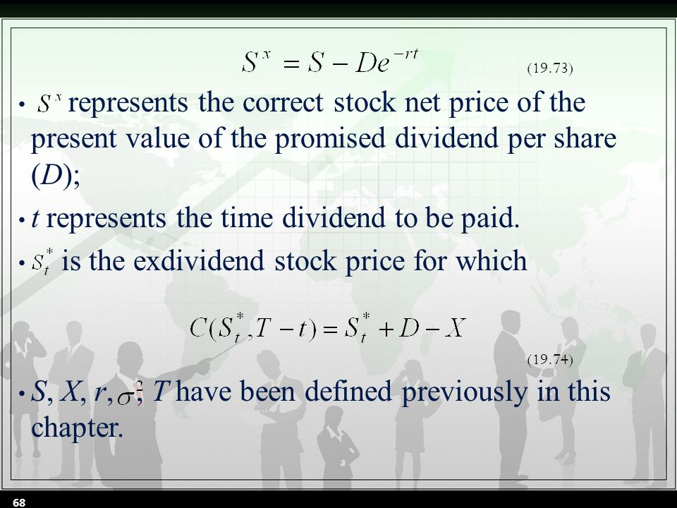 represents the correct stock net price of the present value of the promised dividend per share (D); t represents the time dividend to be paid.
