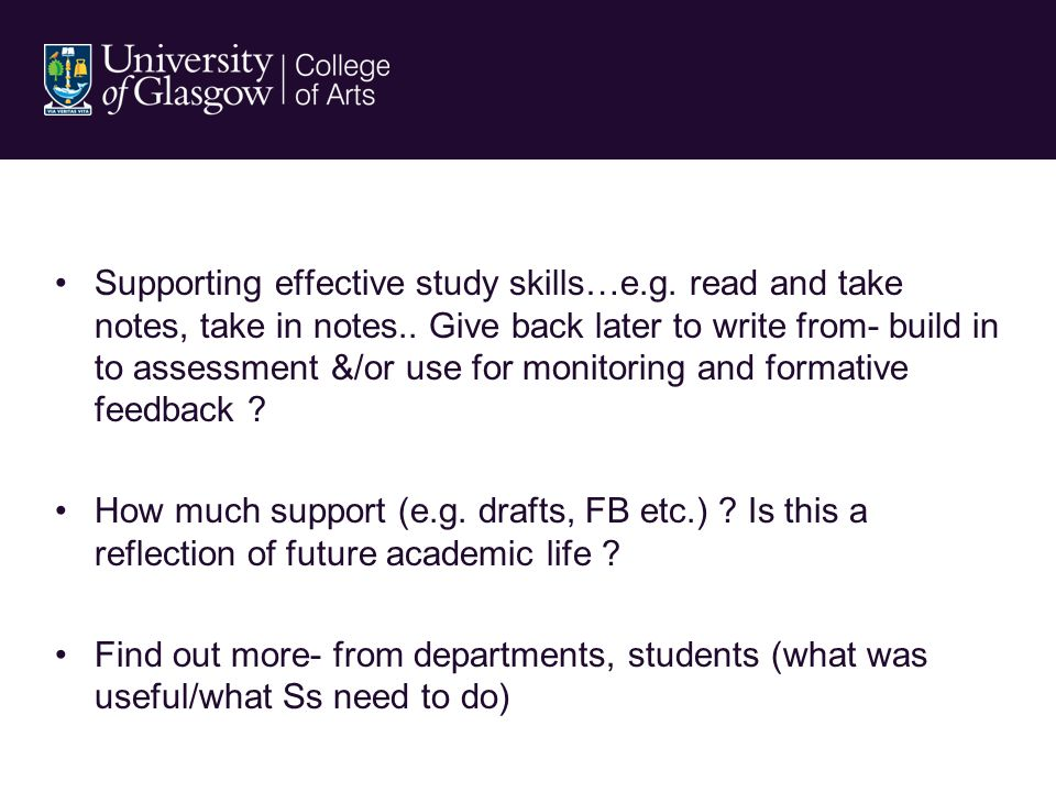 Supporting effective study skills…e.g. read and take notes, take in notes..