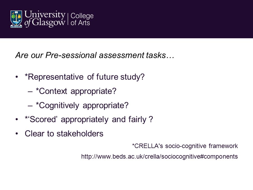 Are our Pre-sessional assessment tasks… *Representative of future study.
