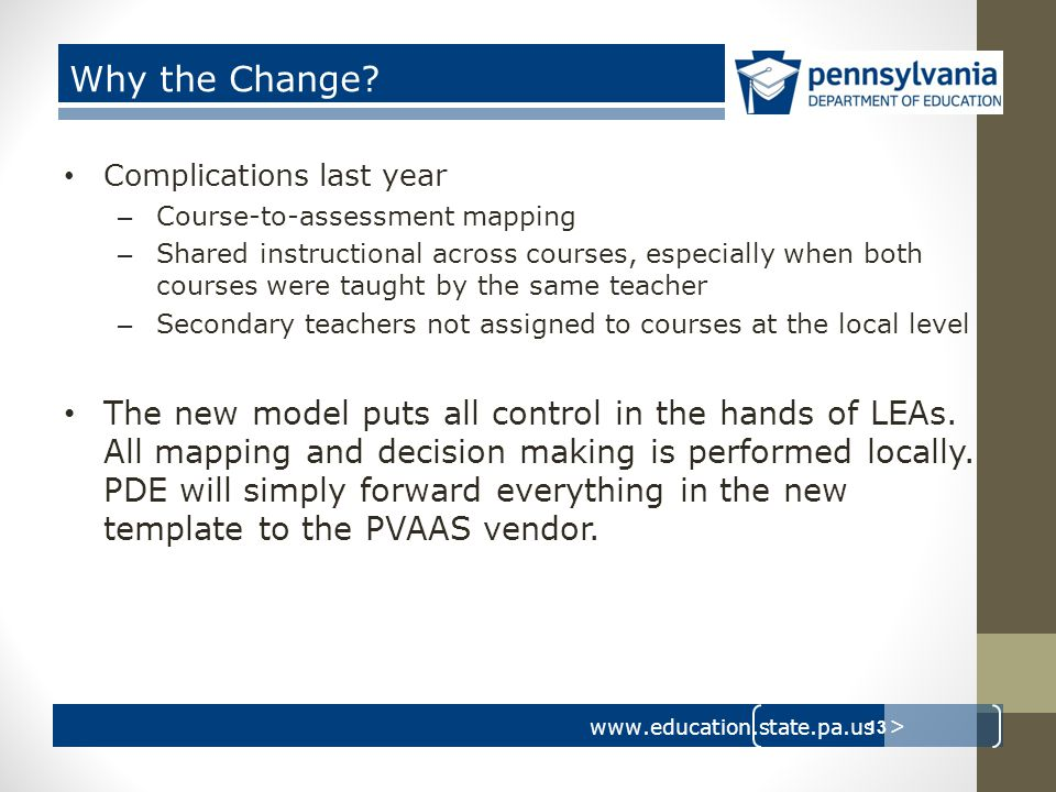 www.education.state.pa.us > Why the Change.