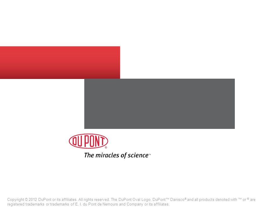 Copyright © 2012 DuPont or its affiliates. All rights reserved.