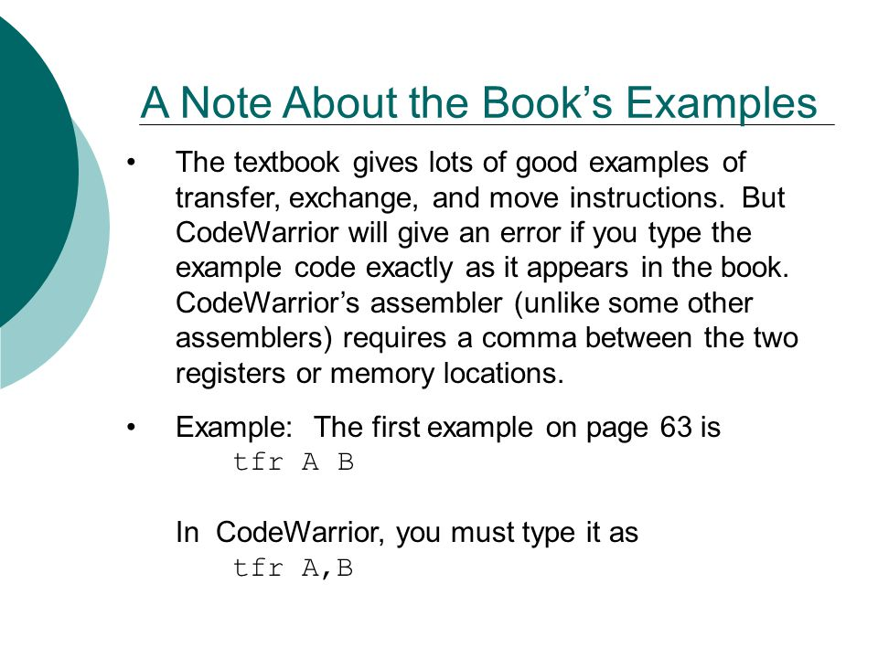 A Note About the Book's Examples The textbook gives lots of good examples of transfer, exchange, and move instructions.