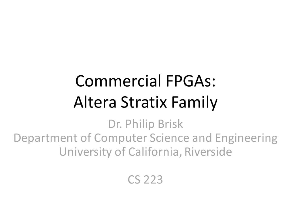 Commercial FPGAs: Altera Stratix Family Dr.
