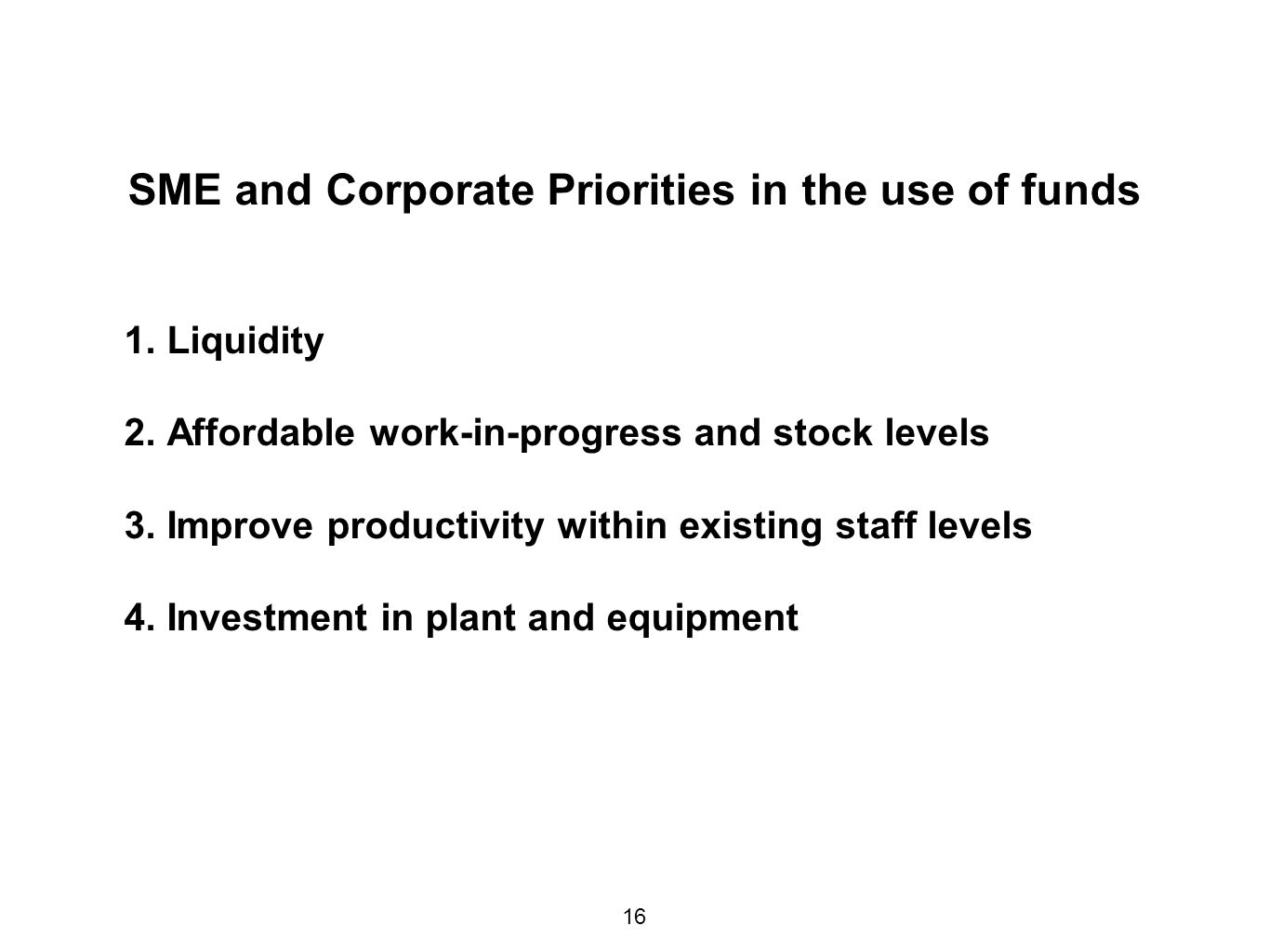 SME and Corporate Priorities in the use of funds 1.