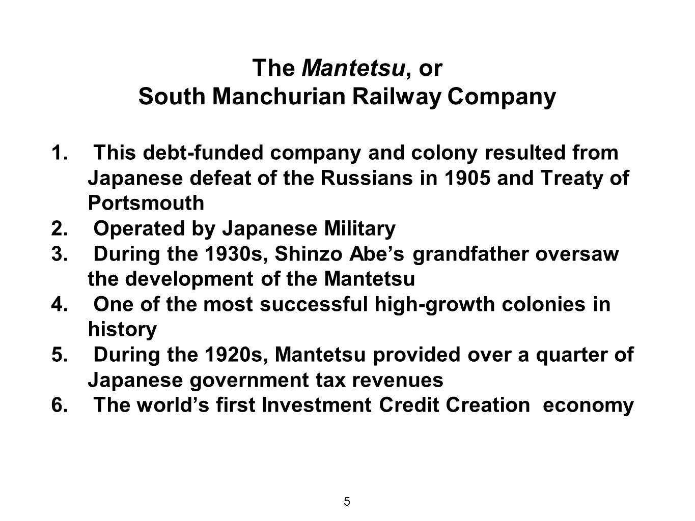 The Mantetsu, or South Manchurian Railway Company 1.