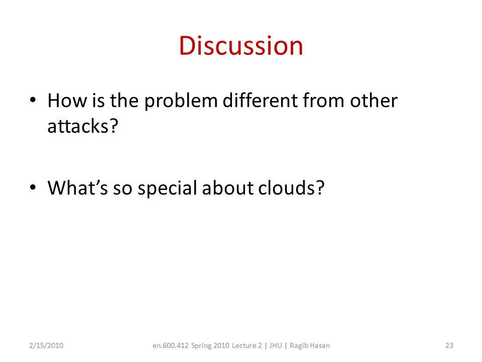 Discussion How is the problem different from other attacks.