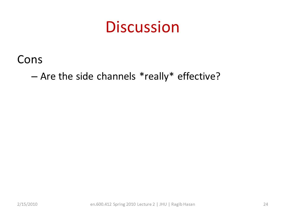 Discussion Cons – Are the side channels *really* effective.