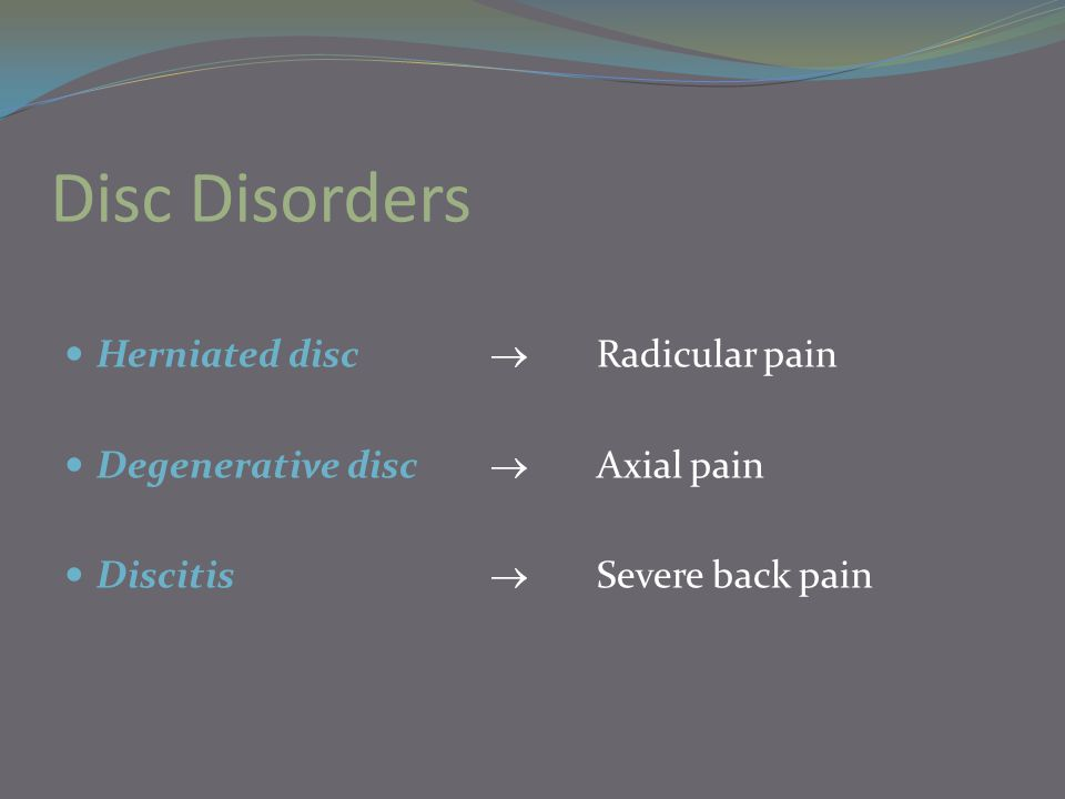 Degenerative Disc Disease Discs dry out, losing flexibility & shock absorption.