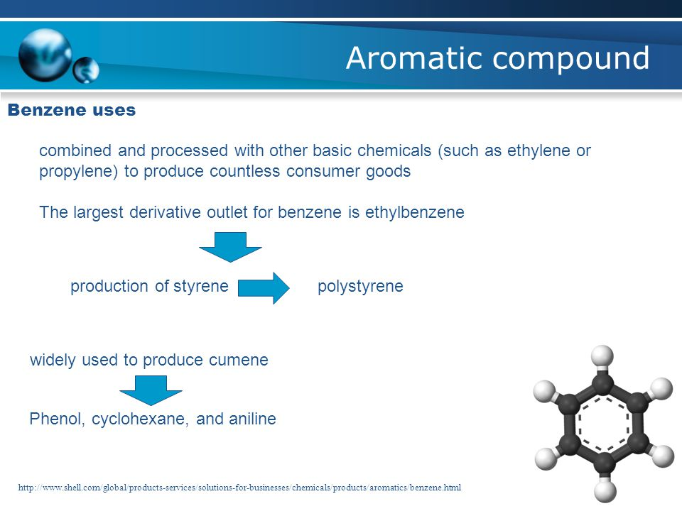 Aromatic compound Benzene uses http://www.shell.com/global/products-services/solutions-for-businesses/chemicals/products/aromatics/benzene.html combin