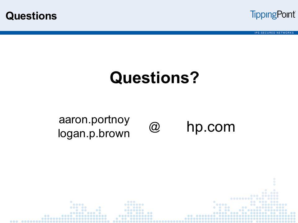 Questions Questions aaron.portnoy logan.p.brown @ hp.com