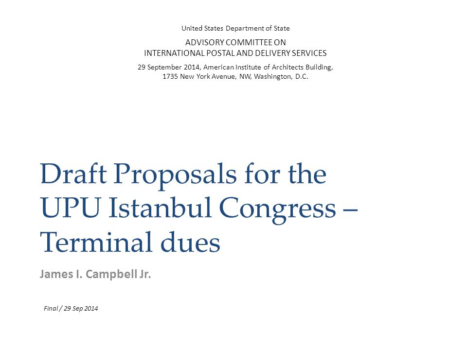 Draft Proposals for the UPU Istanbul Congress – Terminal dues James I.