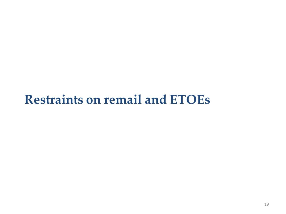 Restraints on remail and ETOEs 19