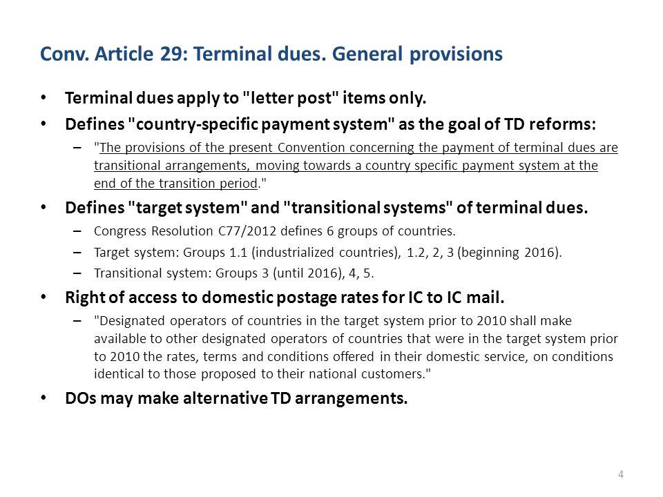 Conv. Article 29: Terminal dues.