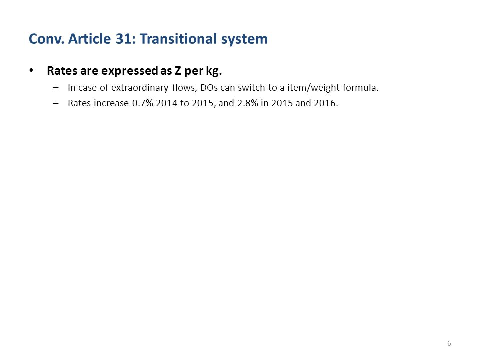 Conv.Article 31: Transitional system Rates are expressed as Z per kg.
