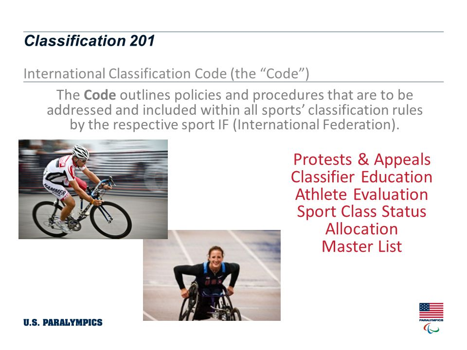 Classification 201 6 Impairment Groups in Paralympic Movement… Spinal Cord Injury (SCI) – includes Spina Bifida Cerebral Palsy (CP) – includes TBI (Traumatic Brain Injury / Stroke) Amputee (Dysmelia) Les Autres Blind / Visual Impairment Intellectual Impairment