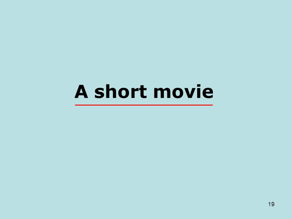 A short movie 19