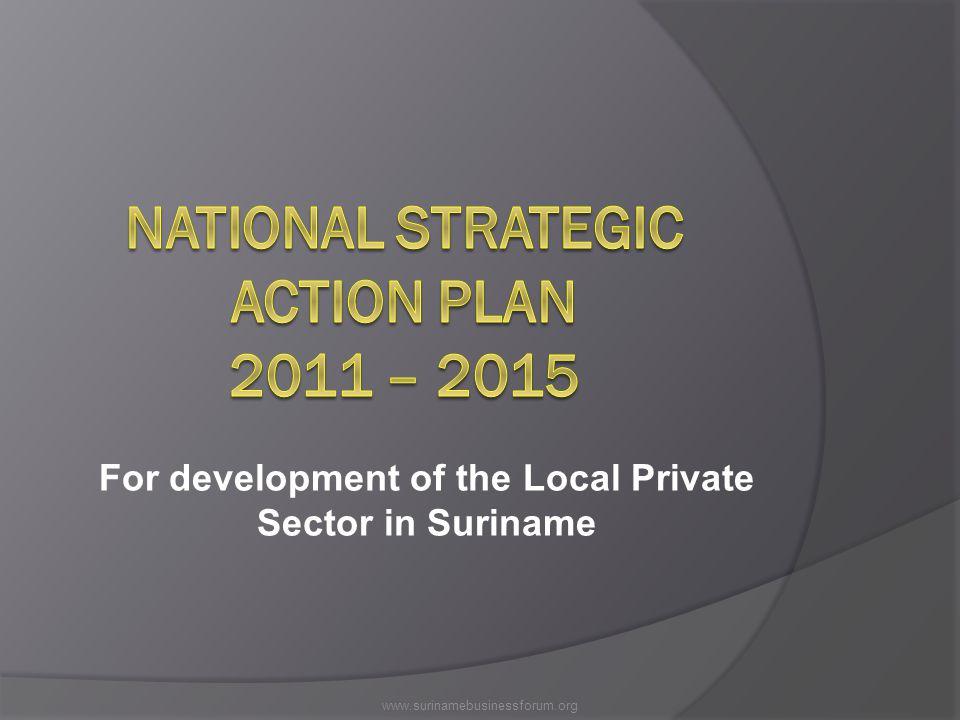 For development of the Local Private Sector in Suriname www.surinamebusinessforum.org