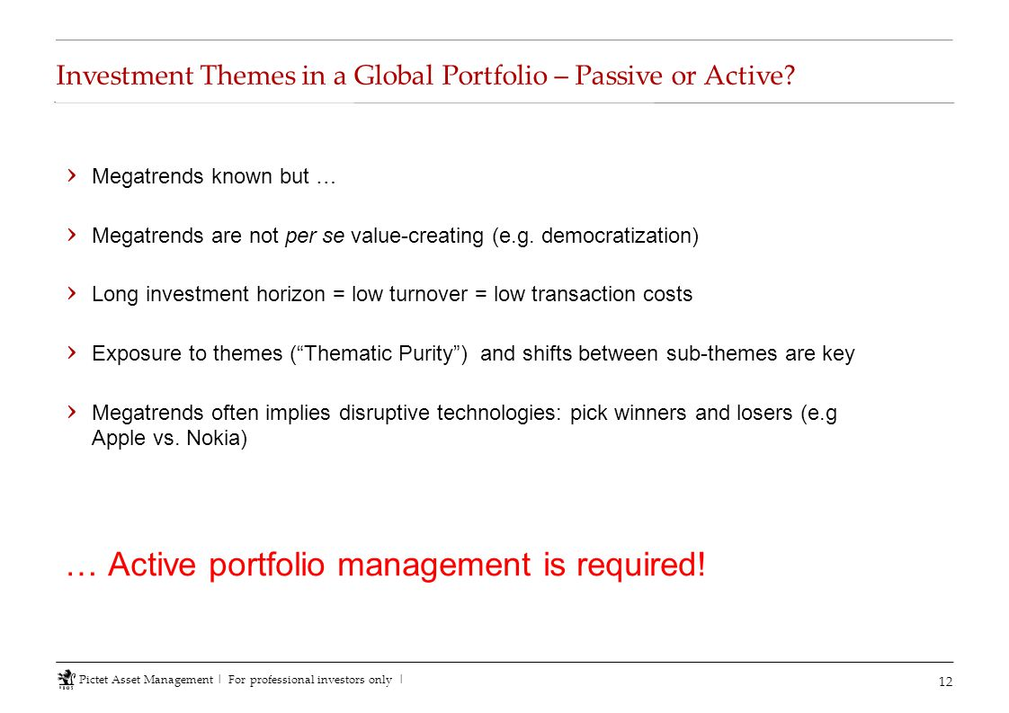Investment Themes in a Global Portfolio – Passive or Active? 12 › Megatrends known but … › Megatrends are not per se value-creating (e.g. democratizat