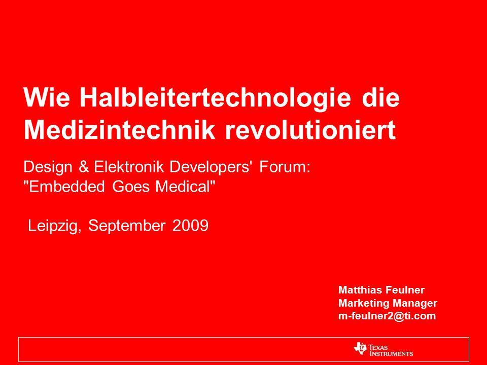 Wie Halbleitertechnologie die Medizintechnik revolutioniert Design & Elektronik Developers' Forum: