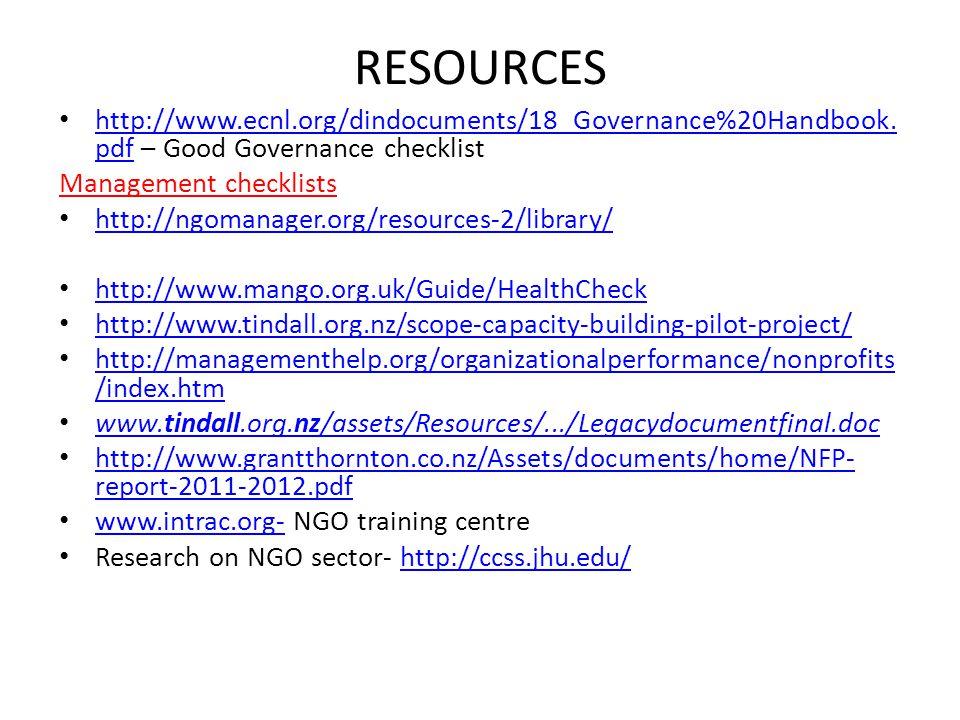 RESOURCES http://www.ecnl.org/dindocuments/18_Governance%20Handbook. pdf – Good Governance checklist http://www.ecnl.org/dindocuments/18_Governance%20
