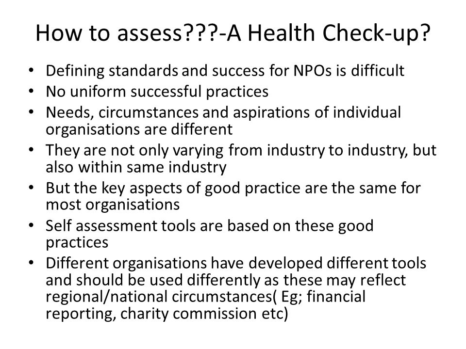 How to assess???-A Health Check-up.