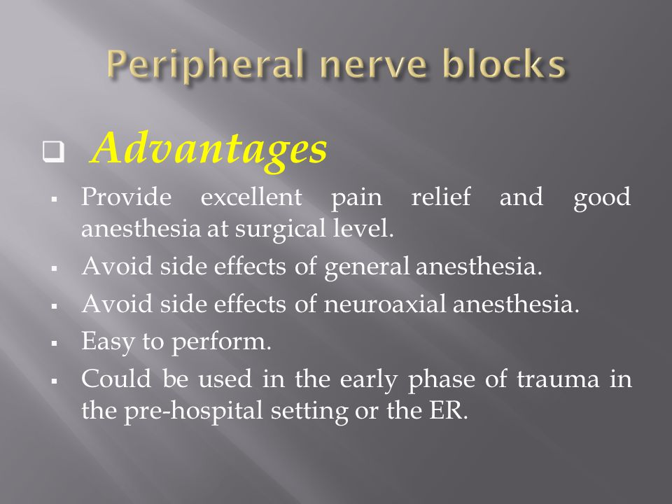 Advantages  Provide excellent pain relief and good anesthesia at surgical level.