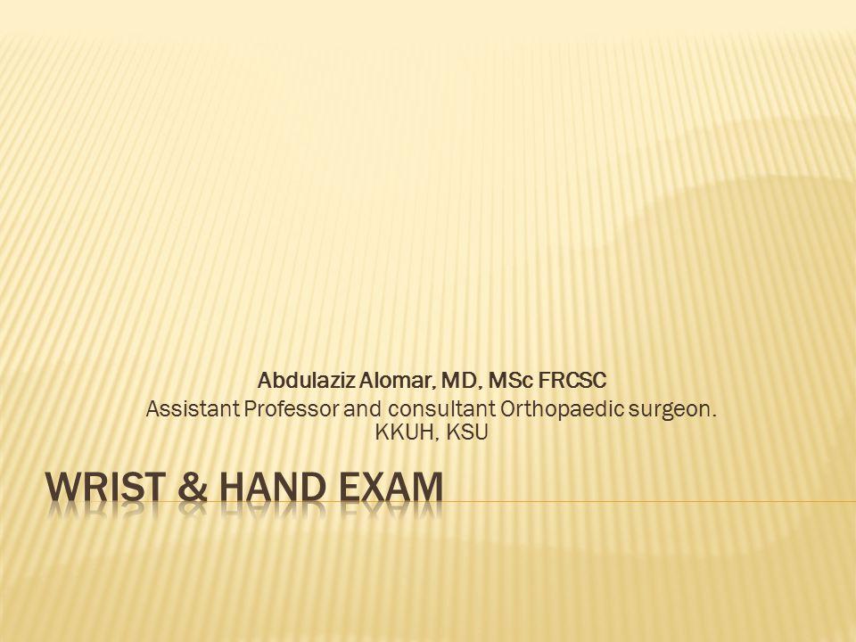 Abdulaziz Alomar, MD, MSc FRCSC Assistant Professor and consultant Orthopaedic surgeon. KKUH, KSU