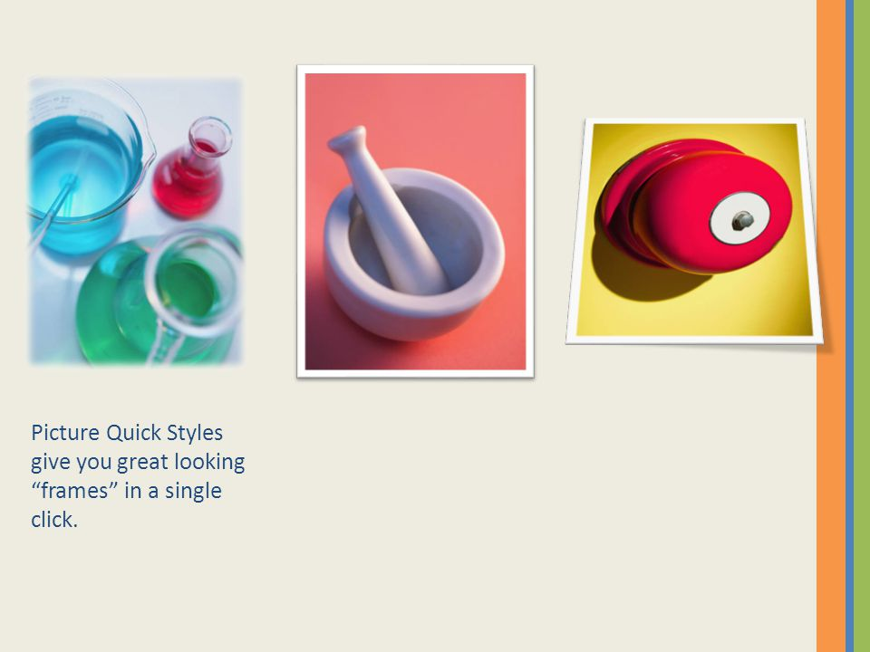 """Picture Quick Styles give you great looking """"frames"""" in a single click."""