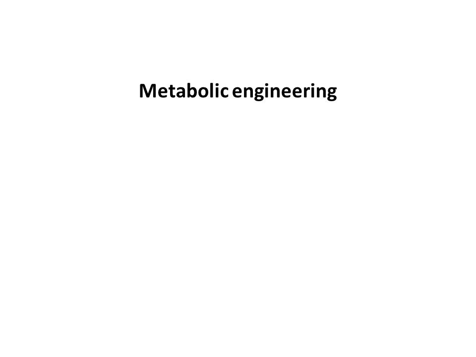 Metabolic engineering