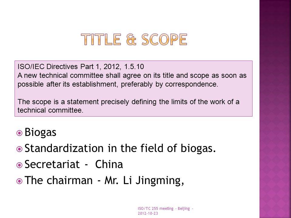  Biogas  Standardization in the field of biogas.