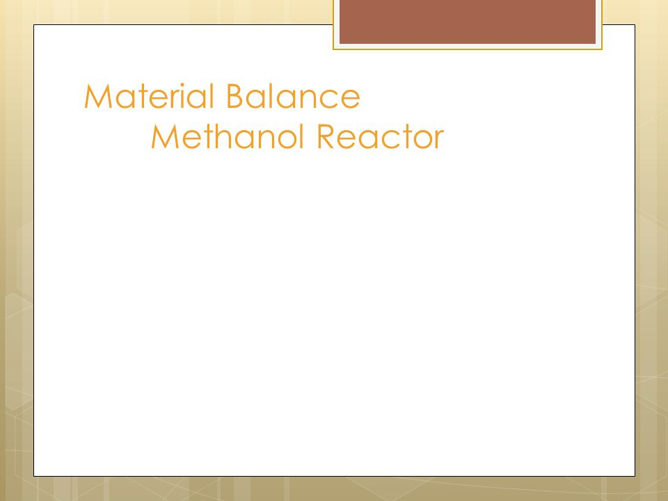 Material Balance Methanol Reactor