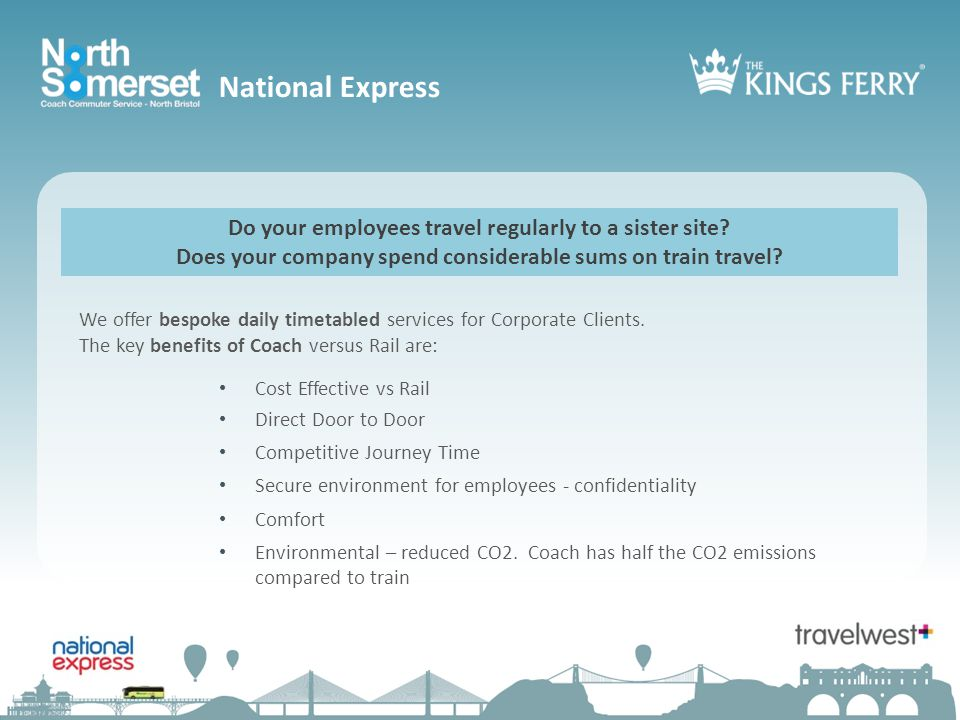 National Express We offer bespoke daily timetabled services for Corporate Clients.