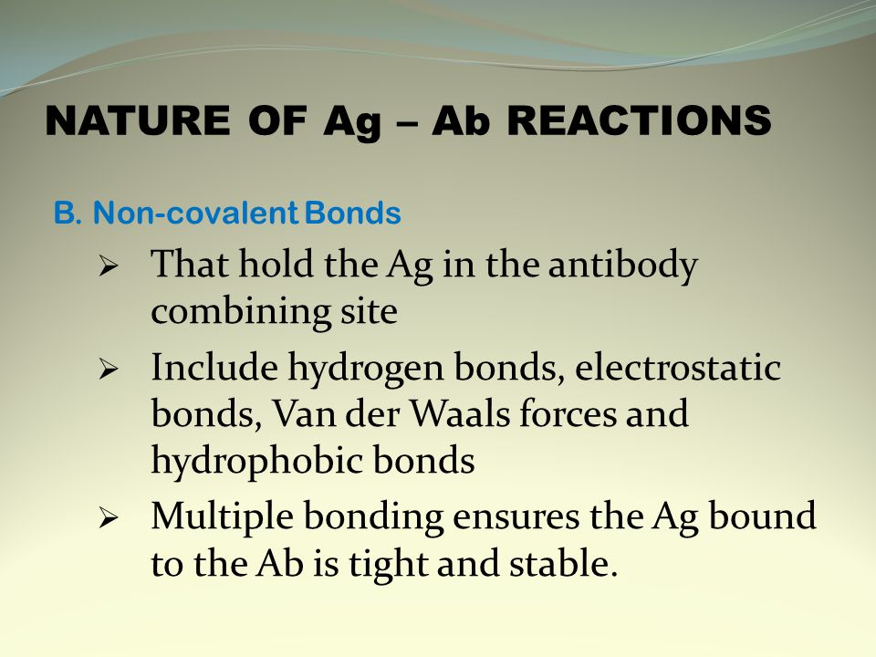 NATURE OF Ag – Ab REACTIONS B.