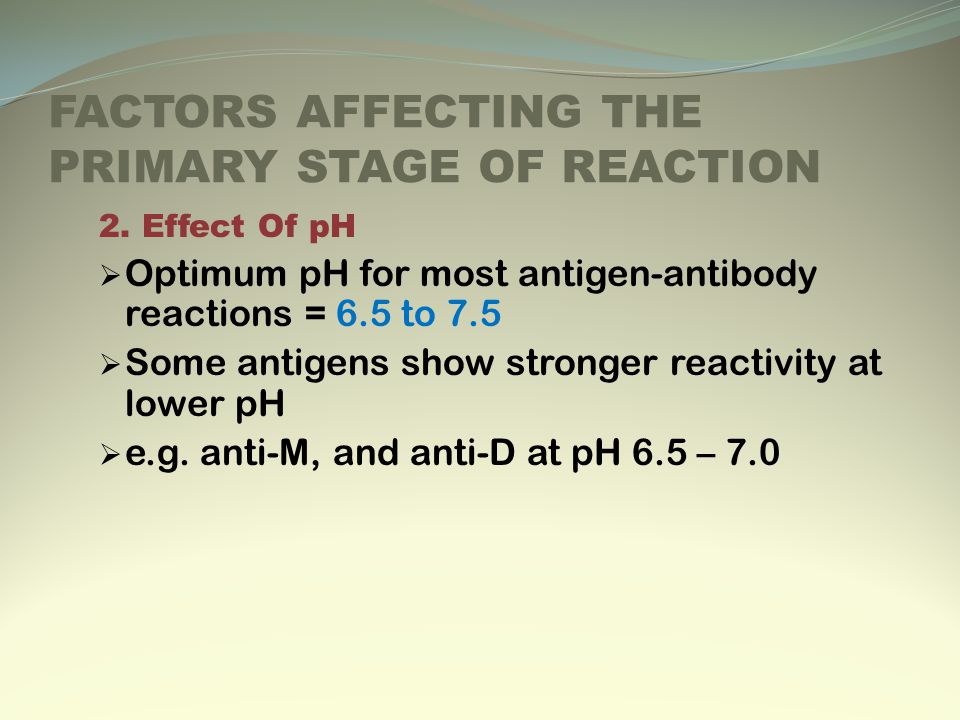 FACTORS AFFECTING THE PRIMARY STAGE OF REACTION 2.