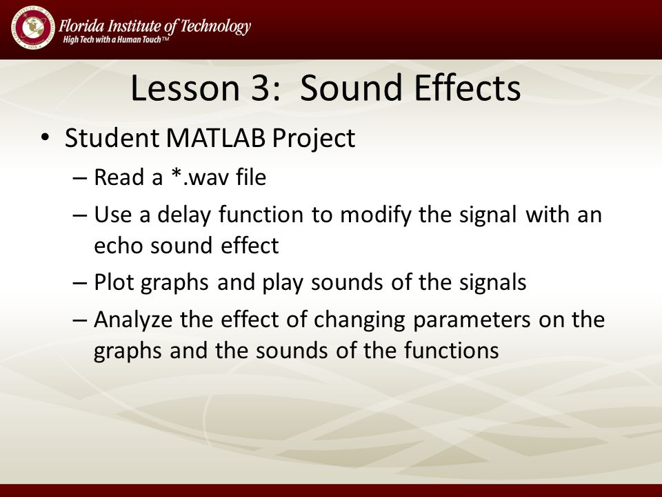 Lesson 3: Sound Effects Time-delay based sound effects Concepts covered: – Discrete functions – Time-delay functions – Function operations Connections