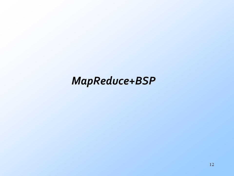 12 MapReduce+BSP