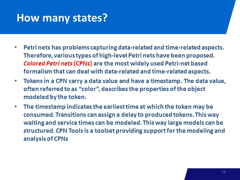 How many states. Petri nets has problems capturing data-related and time-related aspects.