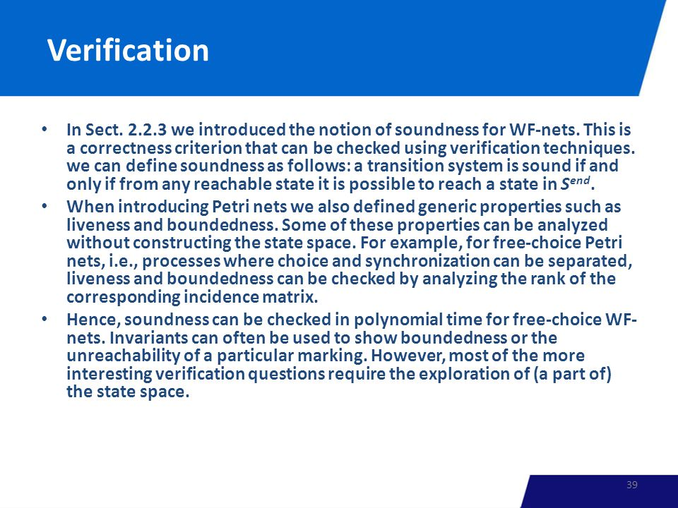 Verification In Sect. 2.2.3 we introduced the notion of soundness for WF-nets.