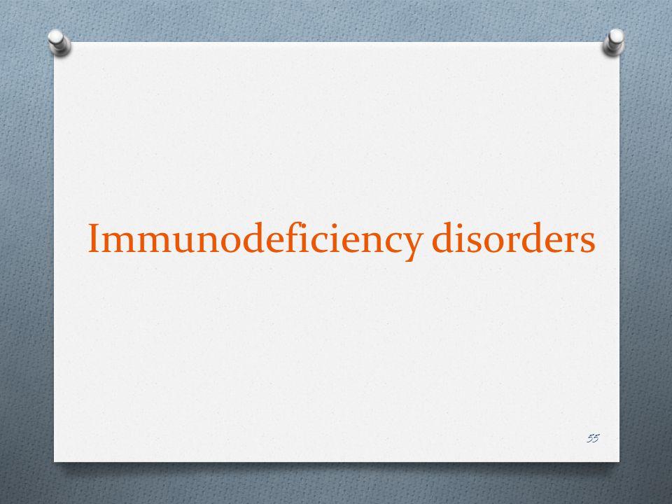 Immunodeficiency disorders 55
