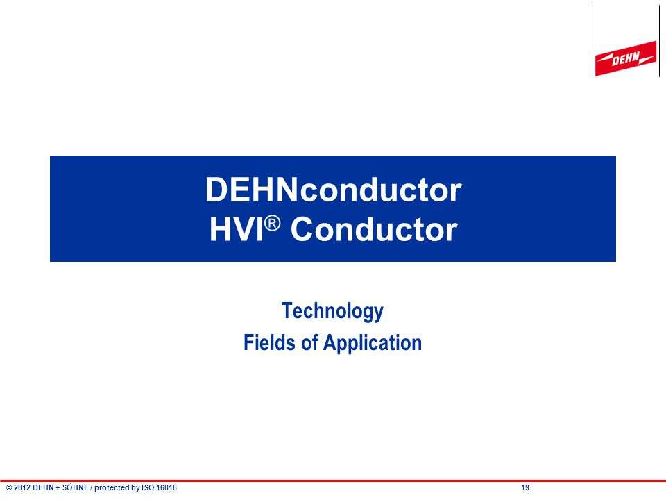 © 2012 DEHN + SÖHNE / protected by ISO 16016 Separation Distance DEHN Distance Tool Start software Spearartion distance calculated according to nodal analysis 18